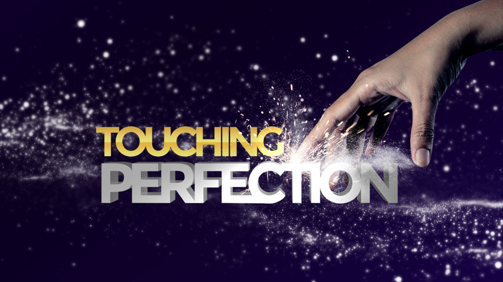 Touching Perfection