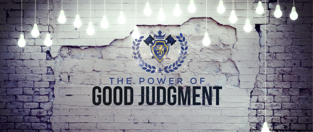 The Power of Good Judgment